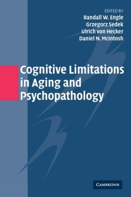 Cognitive Limitations in Aging and Psychopathology