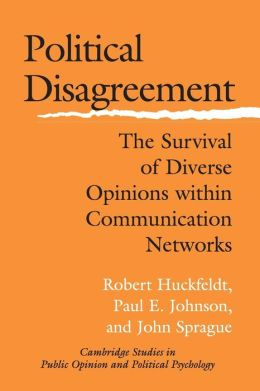 Political Disagreement: The Survival of Diverse Opinions within Communication Networks