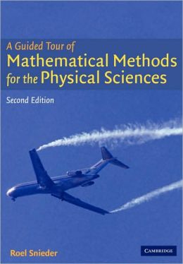 A Guided Tour of Mathematical Methods: For the Physical Sciences