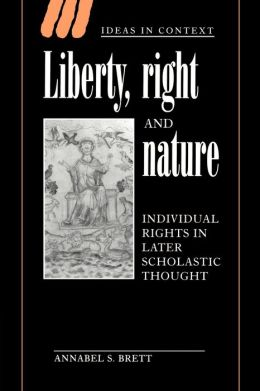 Liberty, Right and Nature: Individual Rights in Later Scholastic Thought