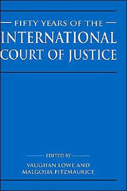 Fifty Years of the International Court of Justice: Essays in Honour of Sir Robert Jennings