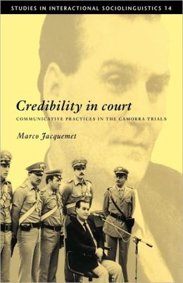 Credibility in Court: Communicative Practices in the Camorra Trials