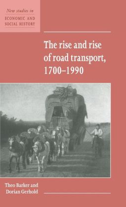 The Rise and Rise of Road Transport, 1700-1990
