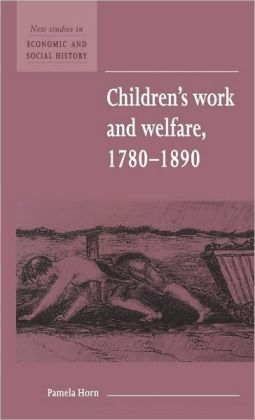 Children's Work and Welfare, 1780-1890