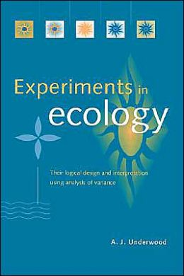 Experiments in Ecology: Their Logical Design and Interpretation Using Analysis of Variance