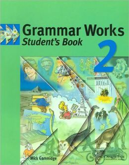 Grammar Works 2 Student's book