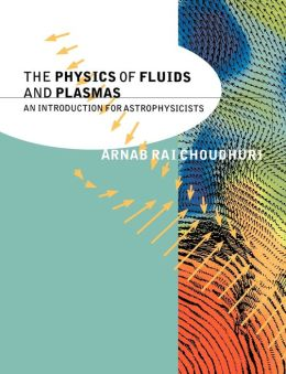 The Physics of Fluids and Plasmas: An Introduction for Astrophysicists