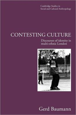 Contesting Culture: Discourses of Identity in Multi-Ethnic London