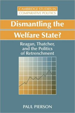 Dismantling the Welfare State?: Reagan, Thatcher and the Politics of Retrenchment