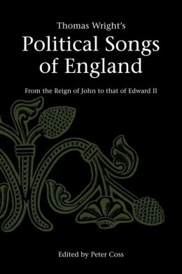 Thomas Wright's Political Songs of England: From the Reign of John to that of Edward II