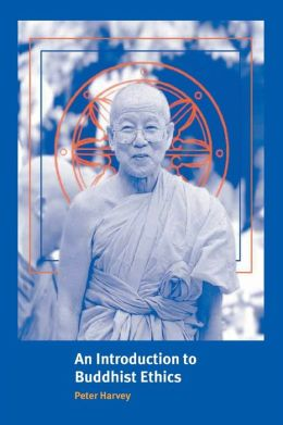 An Introduction to Buddhist Ethics: Foundations, Values and Issues