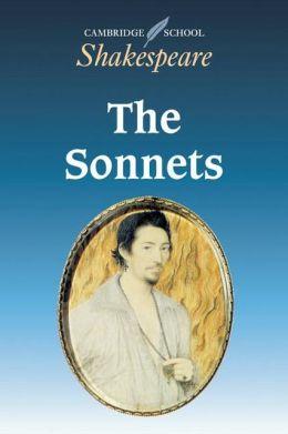 The Sonnets (Cambridge School Shakespeare Series)