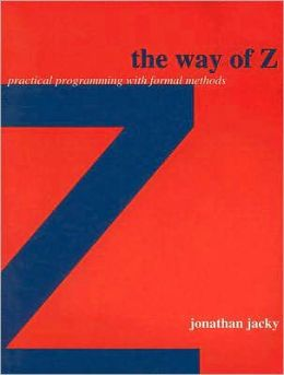 The Way of Z: Practical Programming with Formal Methods