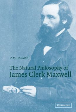 The Natural Philosophy of James Clerk Maxwell