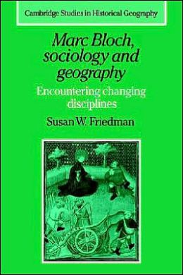 Marc Bloch, Sociology and Geography: Encountering Changing Disciplines