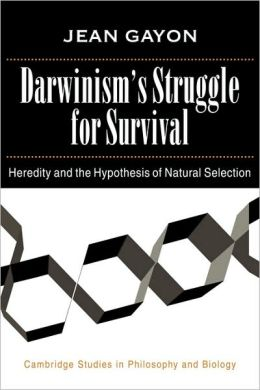 Darwinism's Struggle for Survival: Heredity and the Hypothesis of Natural Selection