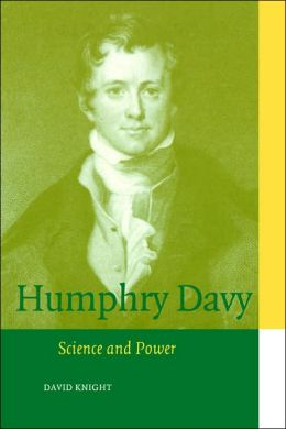 Humphry Davy: Science and Power