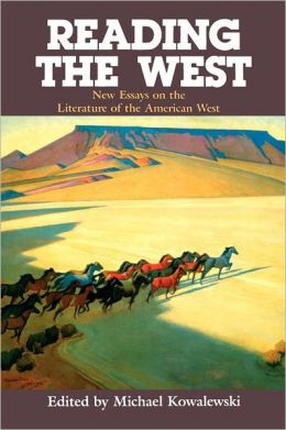 Reading the West: New Essays on the Literature of the American West