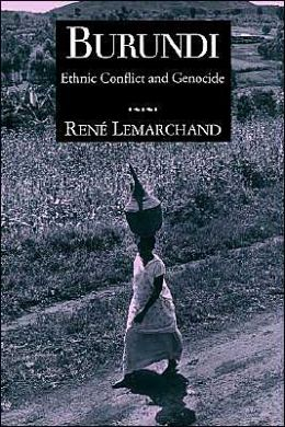 Burundi: Ethnic Conflict and Genocide