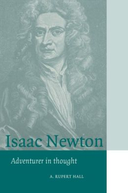 Isaac Newton: Adventurer in Thought
