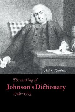 The Making of Johnson's Dictionary, 1746-1773