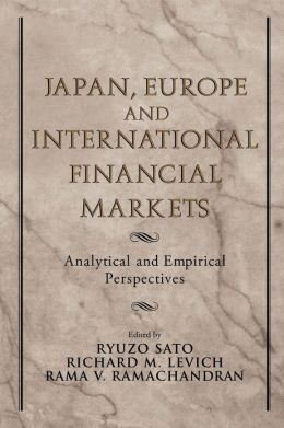 Japan, Europe, and International Financial Markets: Analytical and Empirical Perspectives