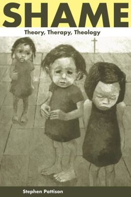 Shame: Theory, Therapy, Theology