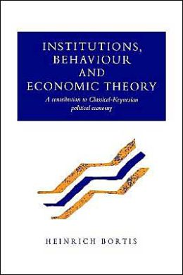 Institutions, Behaviour and Economic Theory: A Contribution to Classical-Keynesian Political Economy