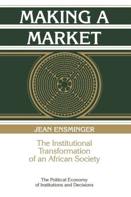 Making a Market: The Institutional Transformation of an African Society