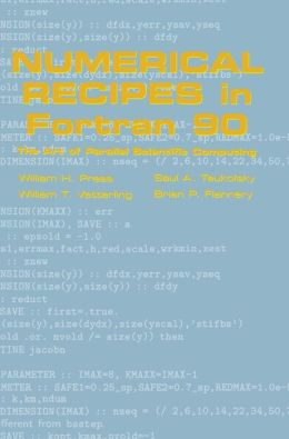 Numerical Recipes in Fortran 90: Volume 2, Volume 2 of Fortran Numerical Recipes: The Art of Parallel Scientific Computing