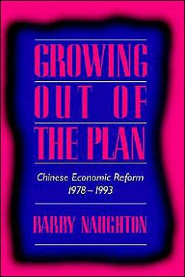 Growing Out of the Plan: Chinese Economic Reform, 1978-1993