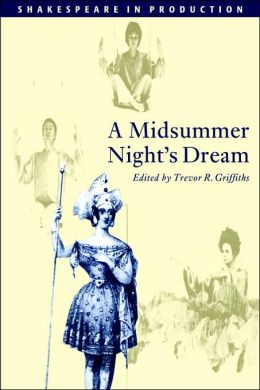 A Midsummer Night's Dream (Shakespeare in Production Series)