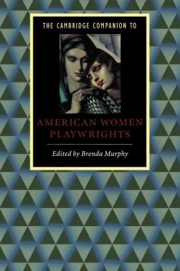 The Cambridge Companion to American Women Playwrights