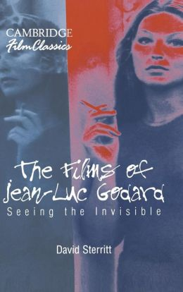 The Films of Jean-Luc Godard: Seeing the Invisible