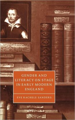 Gender and Literacy on Stage in Early Modern England