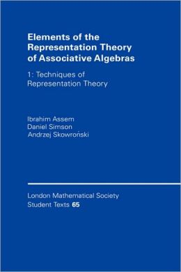Elements of the Representation Theory of Associative Algebras: Volume 1: Techniques of Representation Theory