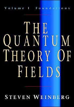 The Quantum Theory of Fields: Volumes I & II