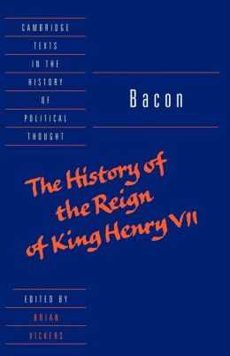 Bacon: The History of the Reign of King Henry VII and Selected Works