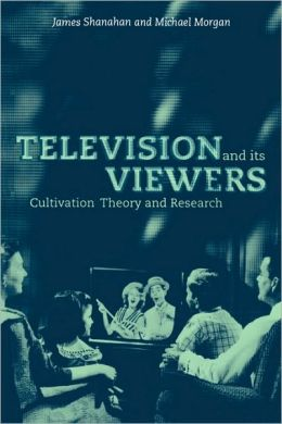 Television and its Viewers: Cultivation Theory and Research