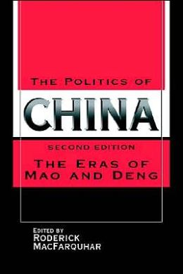 The Politics of China: The Eras of Mao and Deng
