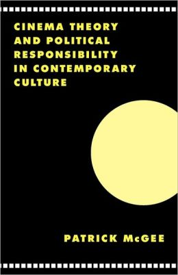 Cinema, Theory, and Political Responsibility in Contemporary Culture
