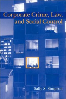 Corporate Crime, Law, and Social Control (Cambridge Studies in Criminology)
