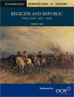 Regicide and Republic: England, 1603-1660