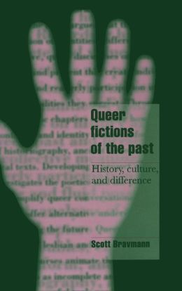 Queer Fictions of the Past: History, Culture, and Difference