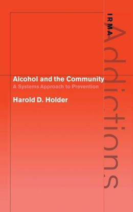 Alcohol and the Community: A Systems Approach to Prevention