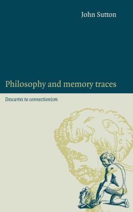 Philosophy and Memory Traces: Descartes to Connectionism