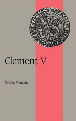 Clement V (Stufird in Medieval LIfe and Thought Series)