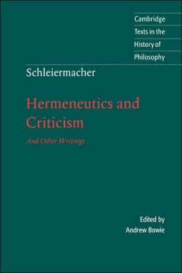 Schleiermacher: Hermeneutics and Criticism: And Other Writings