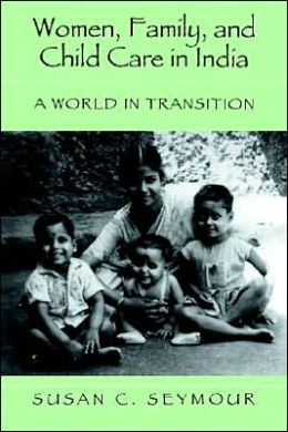 Women, Family, and Childcare in India: A World in Transition