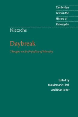 Nietzsche: Daybreak: Thoughts on the Prejudices of Morality